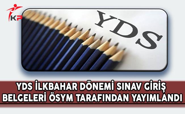 YDS İlkbahar Dönemi Sınav Giriş Belgeleri ÖSYM Tarafından Yayımlandı
