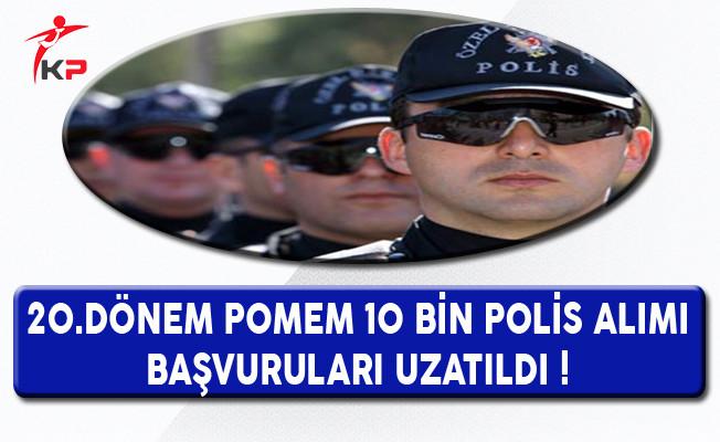 20.Dönem POMEM 10 Bin Polis Alımı Başvuruları Uzatıldı !