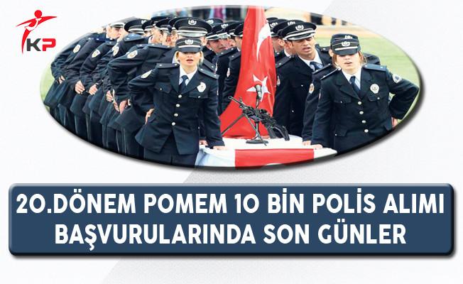 20.Dönem POMEM 10 Bin Polis Alımı Başvurularında Son Günler