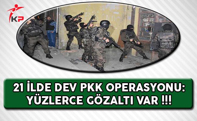 21 İlde Dev PKK Operasyonu: Yüzlerce Gözaltı Var !!!
