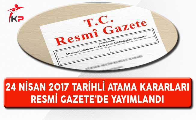24 Nisan 2017 Tarihli Atama Kararları Resmi Gazete'de Yayımlandı