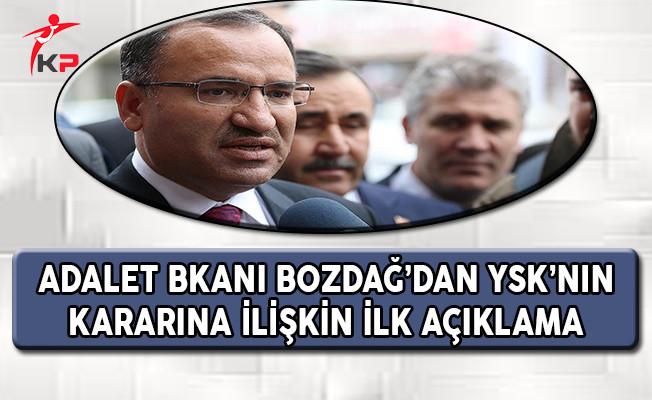 Adalet Bakanı Bozdağ'dan YSK'nın Kararına İlişkin İlk Açıklama