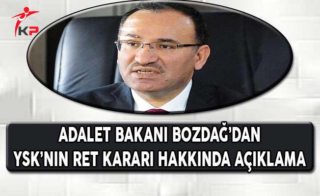 Adalet Bakanı Bozdağ'dan YSK'nın Ret Kararı Hakkında Açıklama
