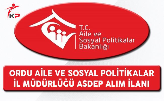 Aile ve Sosyal Politikalar Bakanlığı Ordu İl Müdürlüğü ASDEP Personeli Alıyor