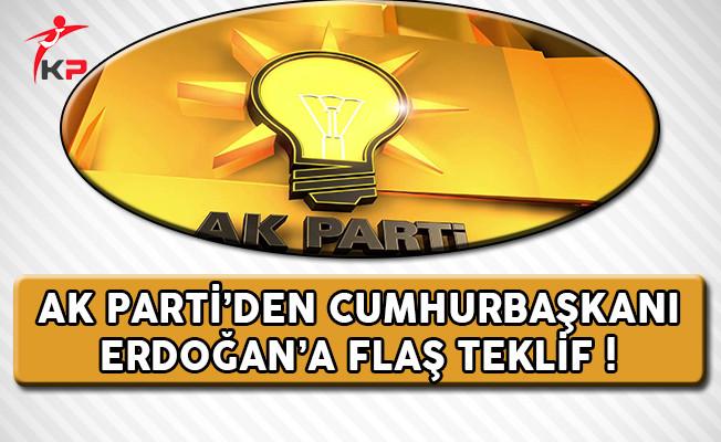 AK Parti'den Cumhurbaşkanı Erdoğan'a Flaş Teklif !
