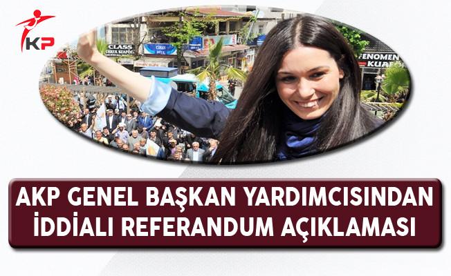 AK Parti Genel Başkan Yardımcısı Çiğdem Karaaslan'dan İddialı Referandum Açıklaması
