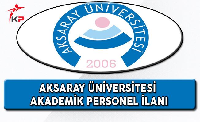Aksaray Üniversitesi Akademik Personel Alım İlanı