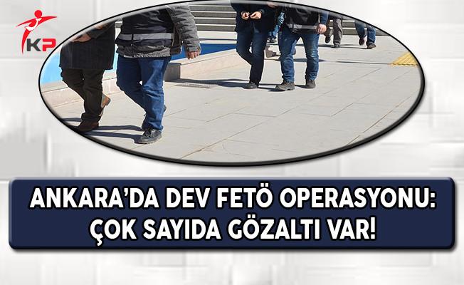 Ankara'da Dev FETÖ Operasyonu: Çok Sayıda Gözaltı Var