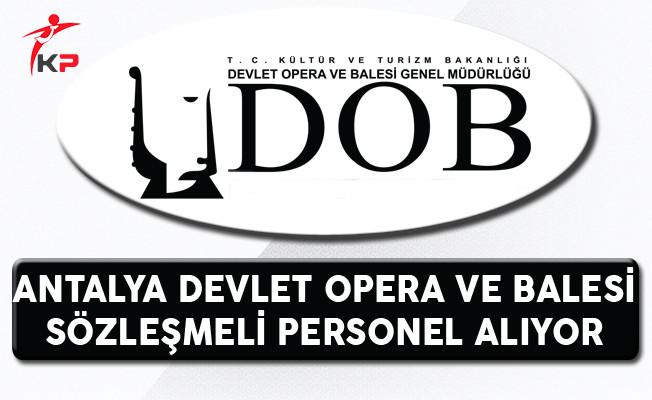 Antalya Devlet Opera ve Balesi Sözleşmeli Personel Alıyor
