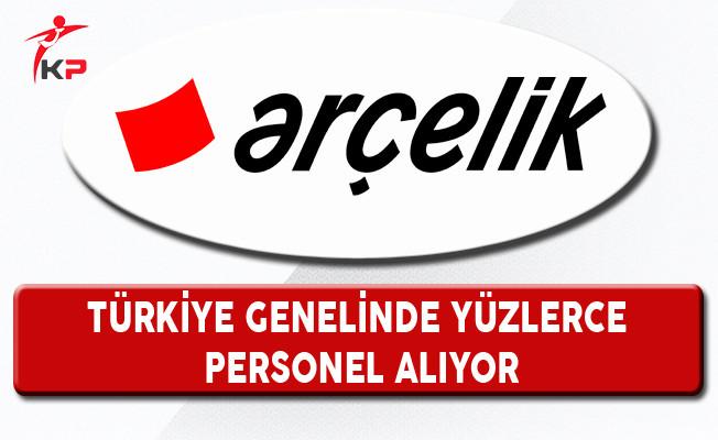 Arçelik Türkiye Geneli Personel Alım İlanı