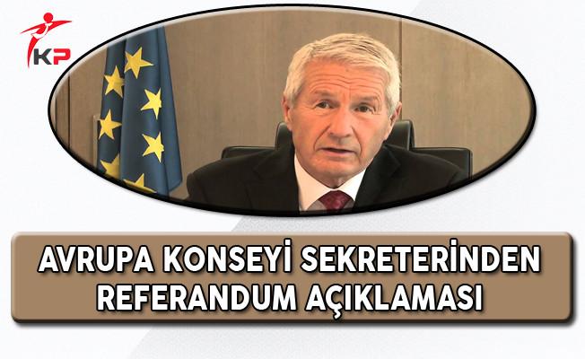 Avrupa Konseyi Genel Sekreterinden Referandum Açıklaması