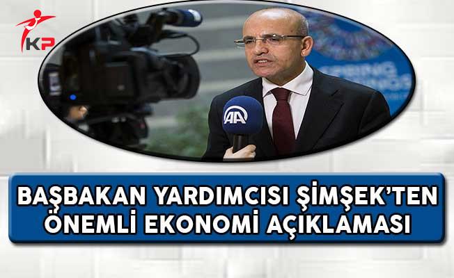 Başbakan Yardımcısı Şimşek'ten Önemli Ekonomi Açıklaması