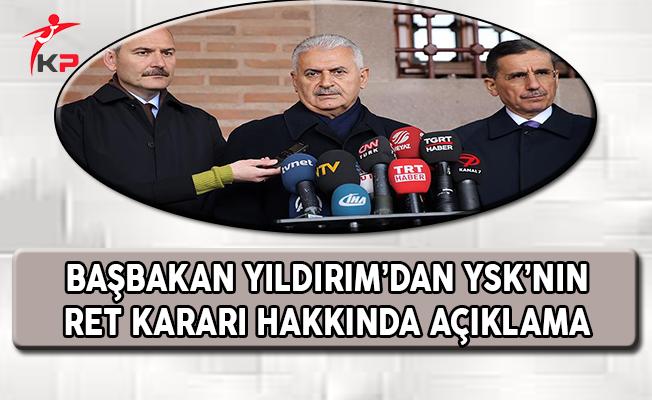 Başbakan Yıldırım'dan YSK'nın Ret Kararına İlişkin Açıklama