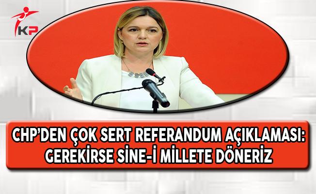 CHP'den Çok Sert Referandum Açıklaması: Sine-i Millete Döneriz