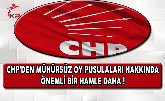 CHP'den Mühürsüz Oy Pusulaları Hakkında Önemli Bir Hamle Daha !