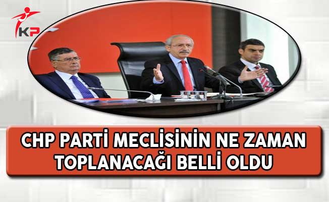 CHP Parti Meclisinin Ne Zaman Toplanacağı Belli Oldu