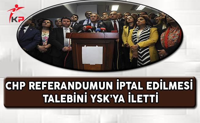 CHP Referandumun İptal Edilmesi Talebini YSK'ya İlletti