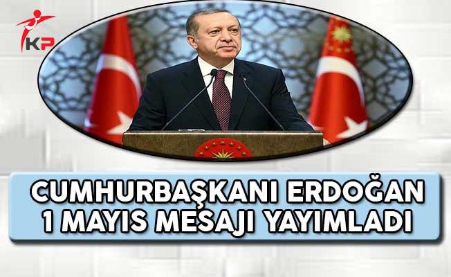 Cumhurbaşkanı Erdoğan 1 Mayıs Mesajı Yayımladı