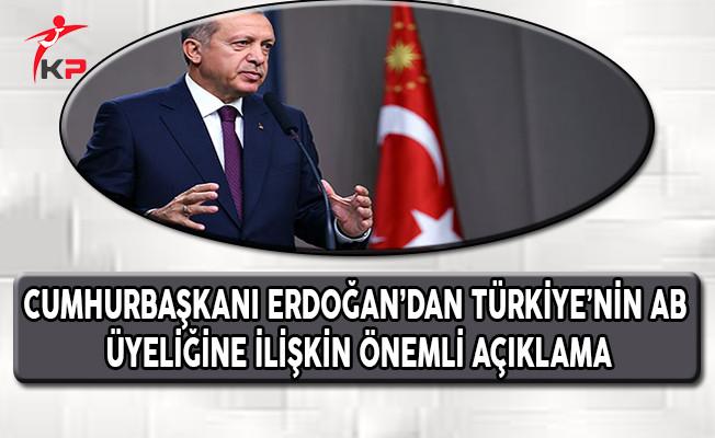 Cumhurbaşkanı Erdoğan'dan Çok Önemli Avrupa Birliği (AB) Açıklaması