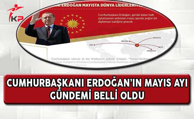 Cumhurbaşkanı Erdoğan'ın Mayıs Ayı Gündemi Belli Oldu ! Dünya Liderleriyle Görüşecek