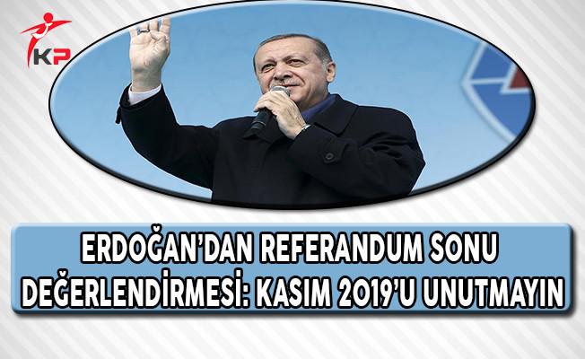Cumhurbaşkanı Erdoğan: Kasım 2019'u Unutmayın