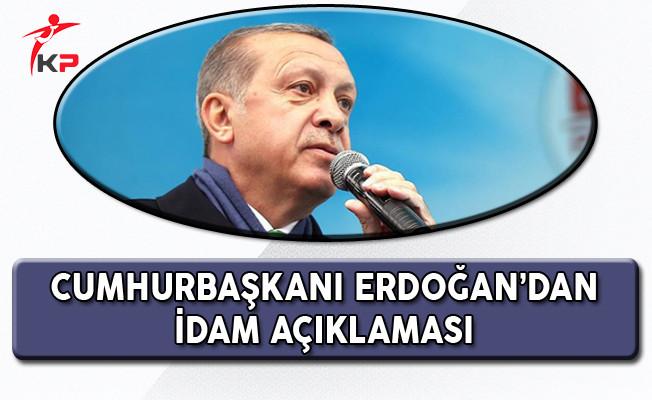 Cumhurbaşkanı Erdoğan: Pazar Günü İdam Kararının Verileceği Gündür!