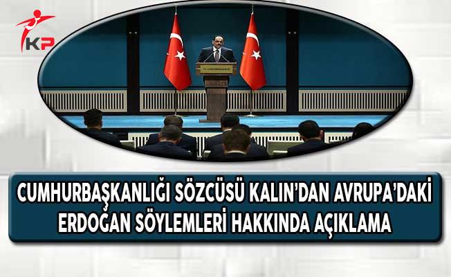 Cumhurbaşkanlığı Sözcüsü Kalın'dan Avrupa'daki Erdoğan Söylemleri Hakkında Açıklama