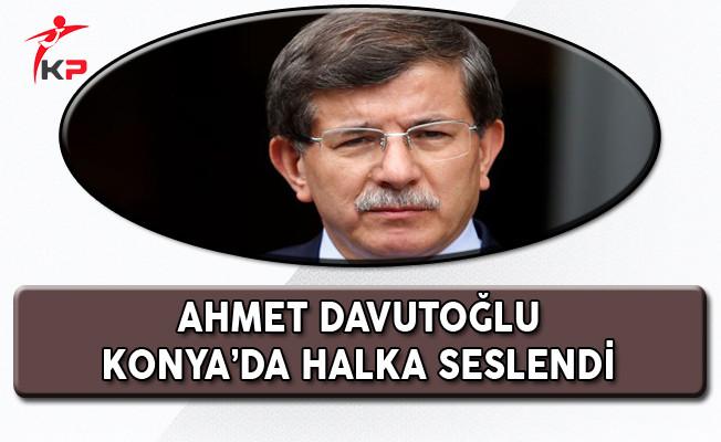 Eski Başbakan Davutoğlu Konya Mitingine Katıldı!