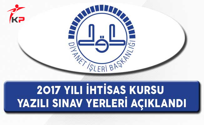 DİB İhtisas Kursu Kursiyer Seçimi Yazılı Sınav Yerleri Açıklandı