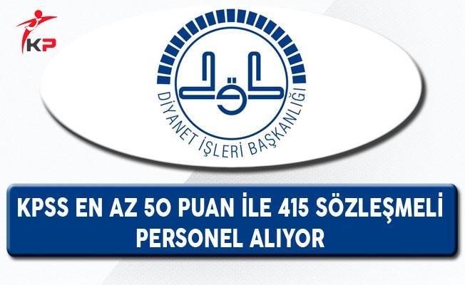 Diyanet İşleri Başkanlığı (DİB) KPSS En Az 50 Puan İle 415 Personel Alıyor