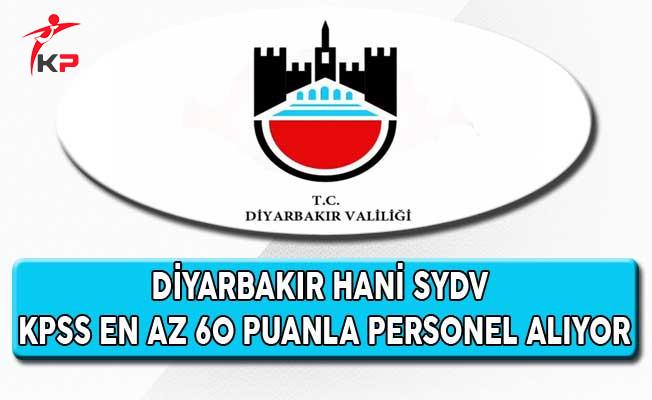 Diyarbakır Hani SYDV KPSS En Az 60 Puan İle Personel Alıyor