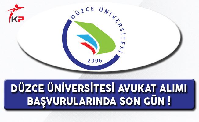 Düzce Üniversitesi Avukat Alımı Başvurularında Son Gün !
