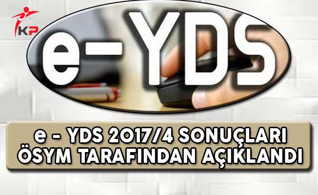 e - YDS 2017/4 Sonuçları ÖSYM Tarafından Açıklandı