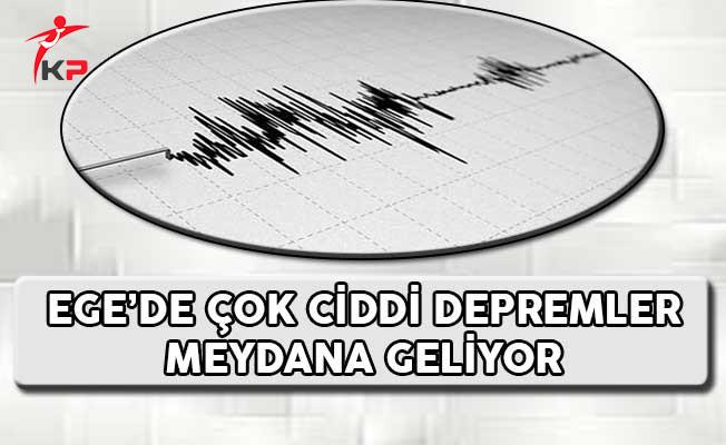 Ege'de Çok Ciddi Depremler Meydana Geliyor !