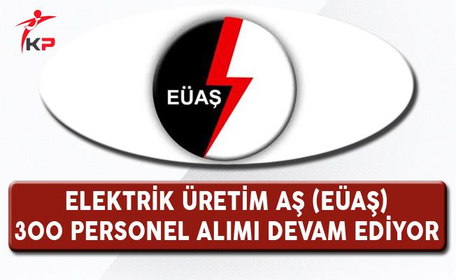 Elektrik Üretim AŞ (EÜAŞ) Lise Mezunu 300 Kamu Personeli Alımı Devam Ediyor !