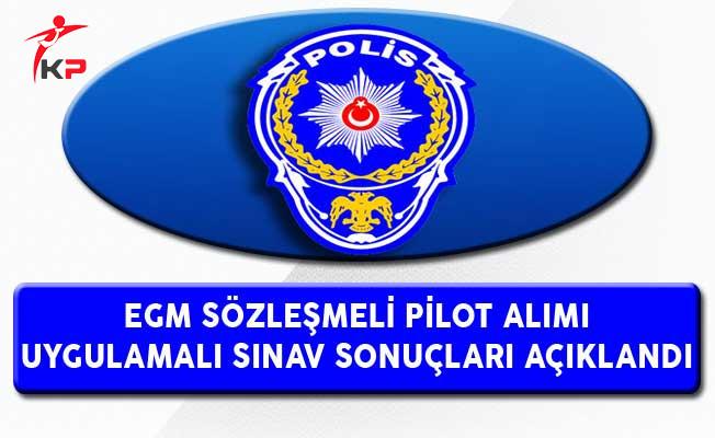 Emniyet Genel Müdürlüğü (EGM) Pilot Alımı Sözlü/Uygulamalı Sınav Sonuçları Açıklandı