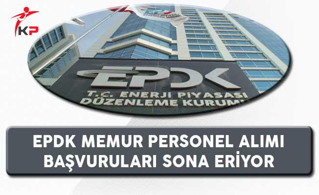 EPDK Memur Personel Alımı Başvuruları Sona Eriyor