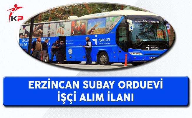 Erzincan Subay Orduevi Müdürlüğü İşçi Alım İlanı