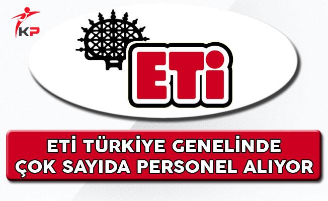 Eti Türkiye Genelinde Çok Sayıda Personel Alıyor