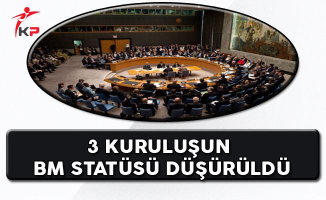 FETÖ Bağlantılı 3 Kuruluşun BM'deki Statüleri Düşürüldü