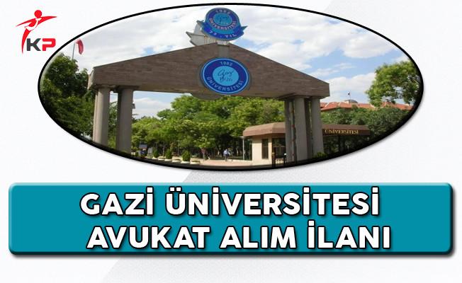 GAZİ Üniversitesi Avukat Alım İlanı