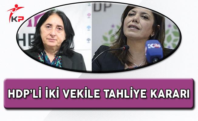 HDP'li İki Vekil Hakkında Tahliye Kararı