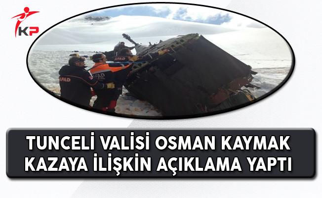 Helikopter Kazasına İlişkin Tunceli Valisi Açıklama Yaptı