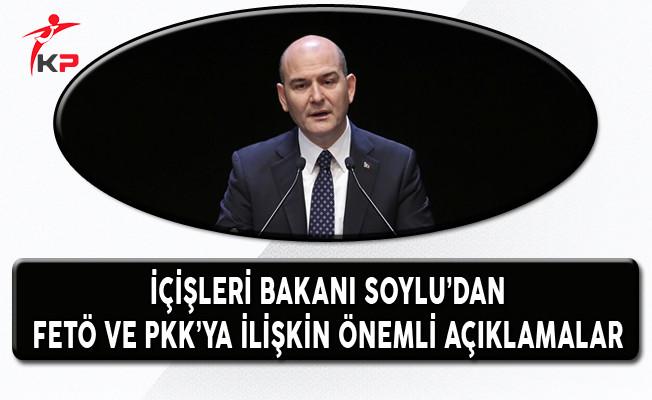 İçişleri Bakanı Soylu'dan FETÖ ve PKK'ya İlişkin Önemli Açıklamalar