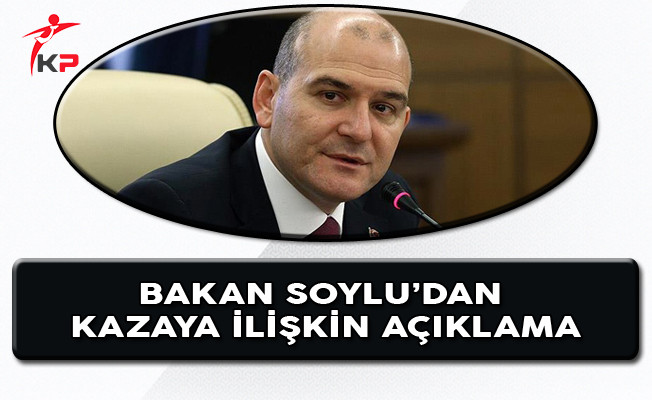 İçişleri Bakanı Soylu'dan Kazaya İlişkin Açıklama!