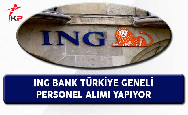 ING Bank Türkiye Geneli Personel Alıyor