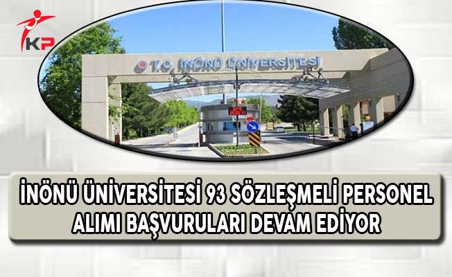 İnönü Üniversitesi 93 Sözleşmeli Personel Alımı Başvuruları Devam Ediyor