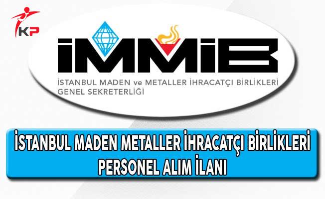 İstanbul Maden Metaller İhracatçılar Birliği Personel Alım İlanı