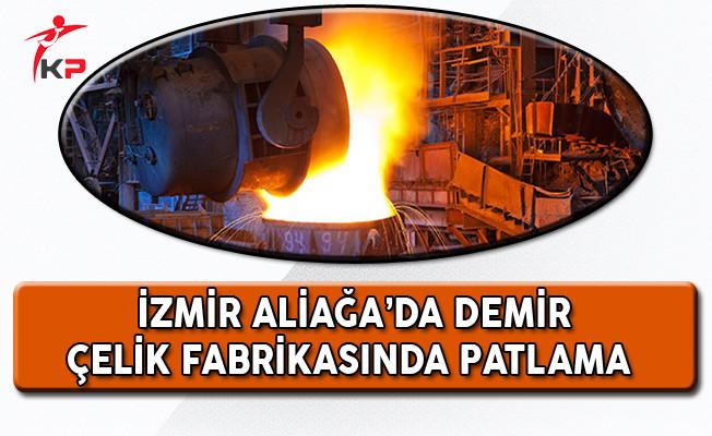İzmir'de Demir Çelik Fabrikasında Patlama! Yararlılar Var
