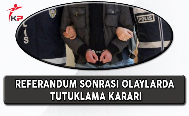 İzmir'de Referandum Sonrası Gerçekleşen Gösterilerde Tutuklama Kararı Çıktı!
